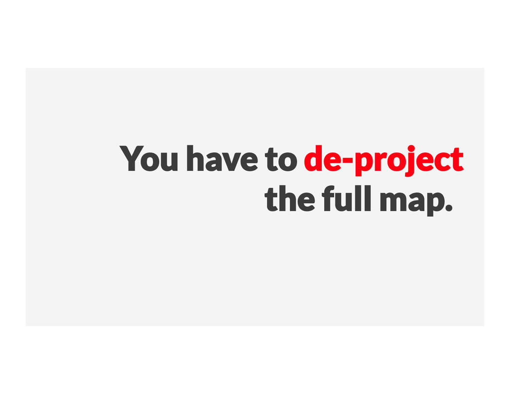 You have to de-project  the full map.