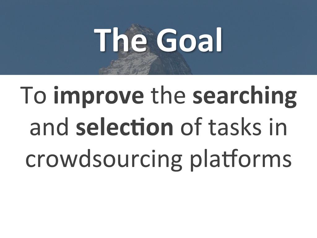 The Goal  To improve the searchi...