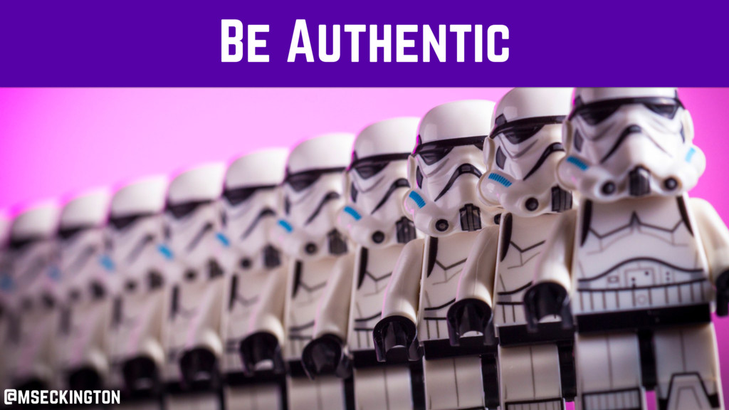 Be Authentic @mseckington