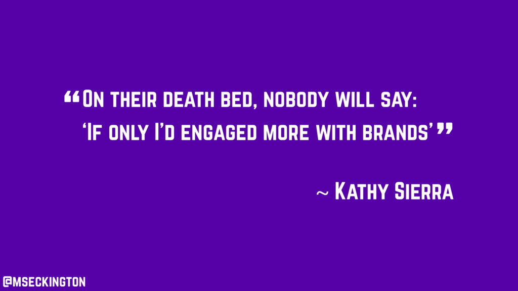 On their death bed, nobody will say: ~ Kathy Si...