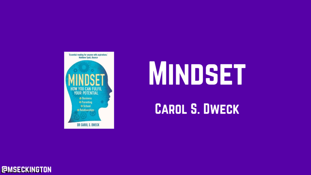 @mseckington Mindset Carol S. Dweck @mseckington