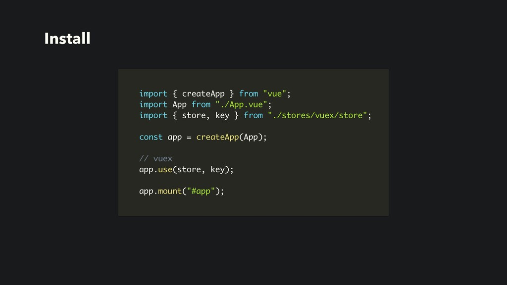 """Install import { createApp } from """"vue""""; import..."""