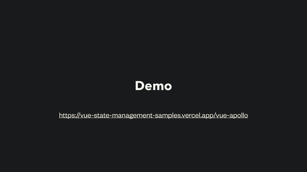 Demo https://vue-state-management-samples.verce...