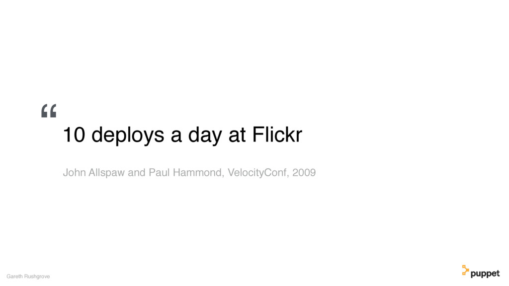 "Gareth Rushgrove ""10 deploys a day at Flickr Jo..."