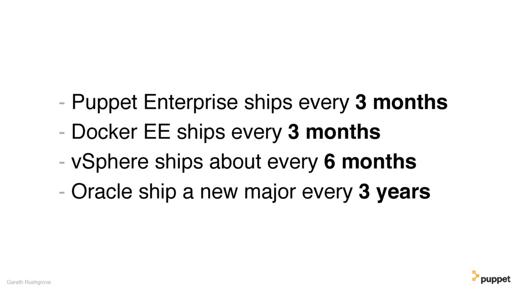 - Puppet Enterprise ships every 3 months - Dock...
