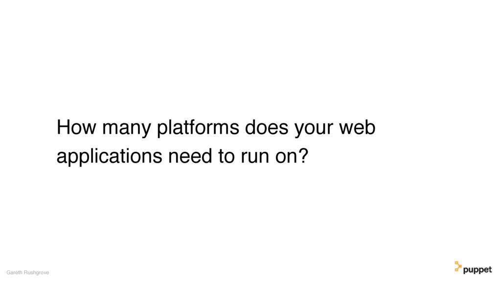 How many platforms does your web applications n...