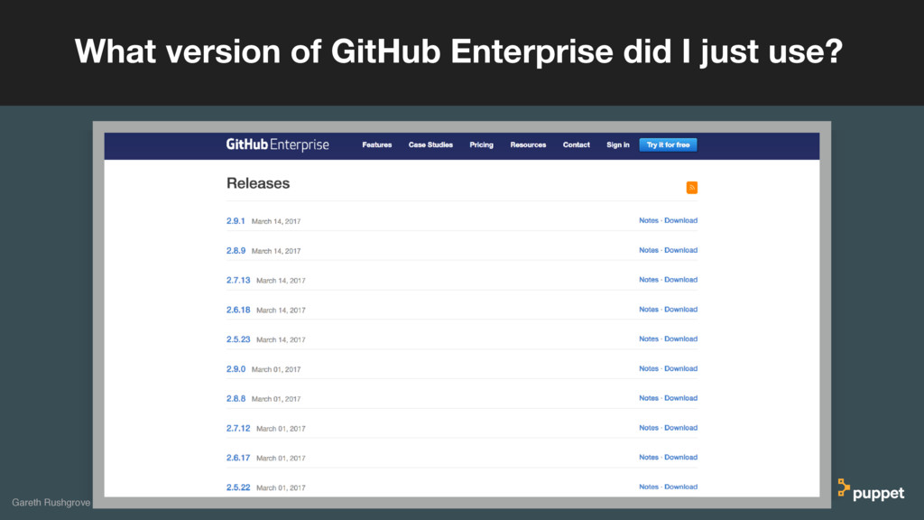 Gareth Rushgrove What version of GitHub Enterpr...