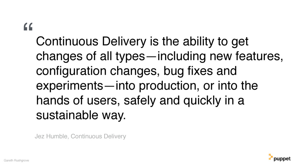 "Gareth Rushgrove ""Continuous Delivery is the ab..."