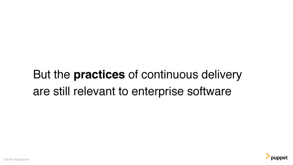 But the practices of continuous delivery are st...