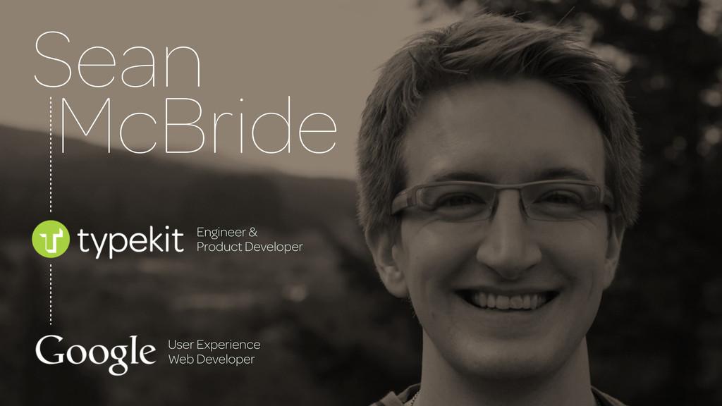Sean McBride Engineer & Product Developer User ...