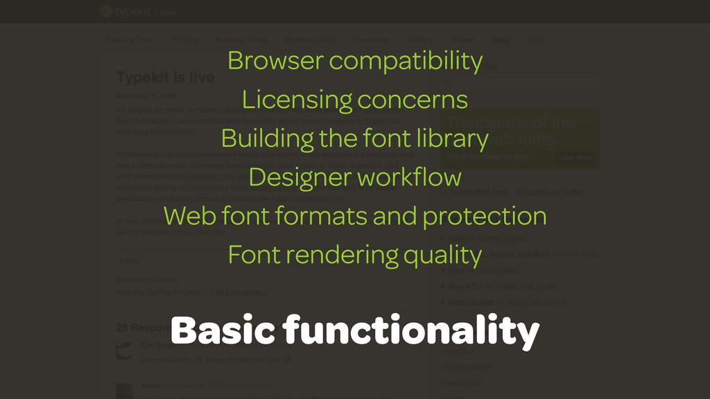 Browser compatibility Licensing concerns Buildi...