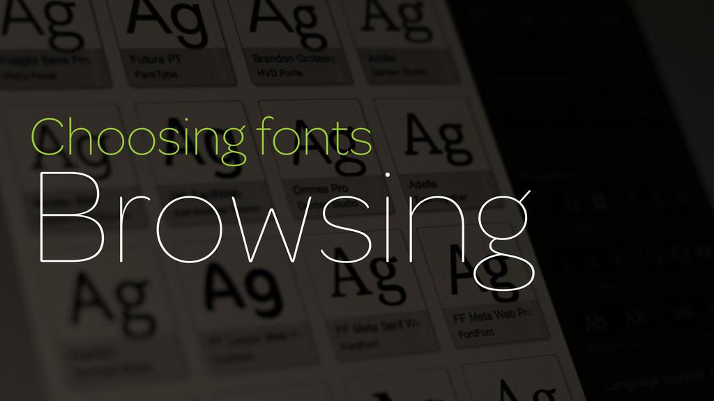 Choosing fonts Browsing