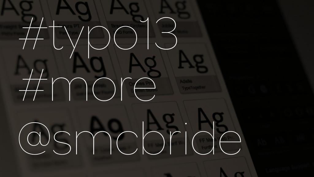 #typo13 #more @smcbride