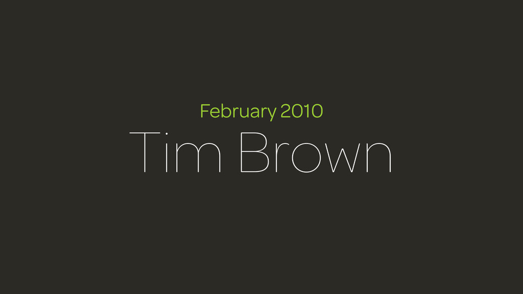 February 2010 Tim Brown