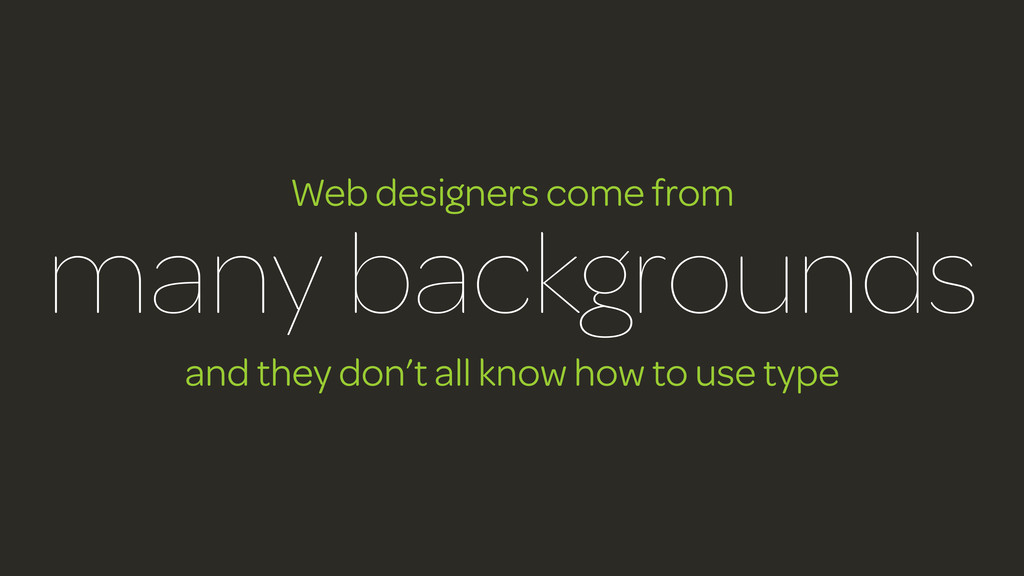 Web designers come from many backgrounds and th...