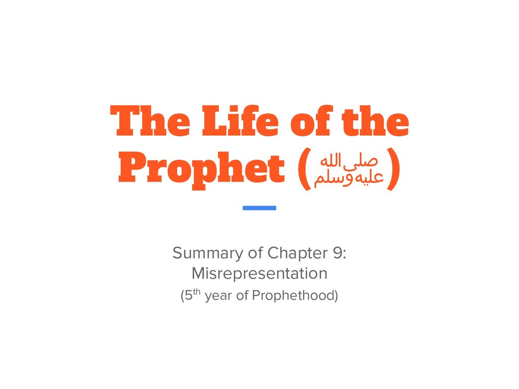 The Life of the Prophet (ﷺ) Summary of Chapter ...