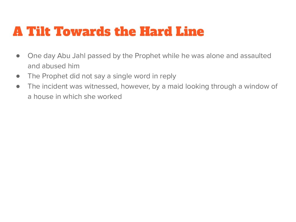 ● One day Abu Jahl passed by the Prophet while ...
