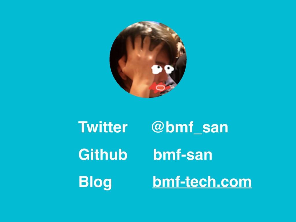 @bmf_san bmf-san bmf-tech.com Twitter Github Bl...