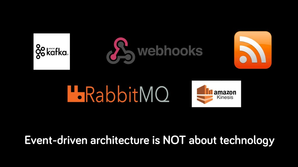 Event-driven architecture is NOT about technolo...
