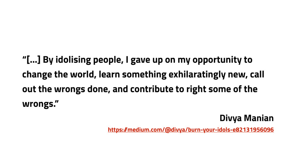 """""""[…] By idolising people, I gave up on my oppor..."""