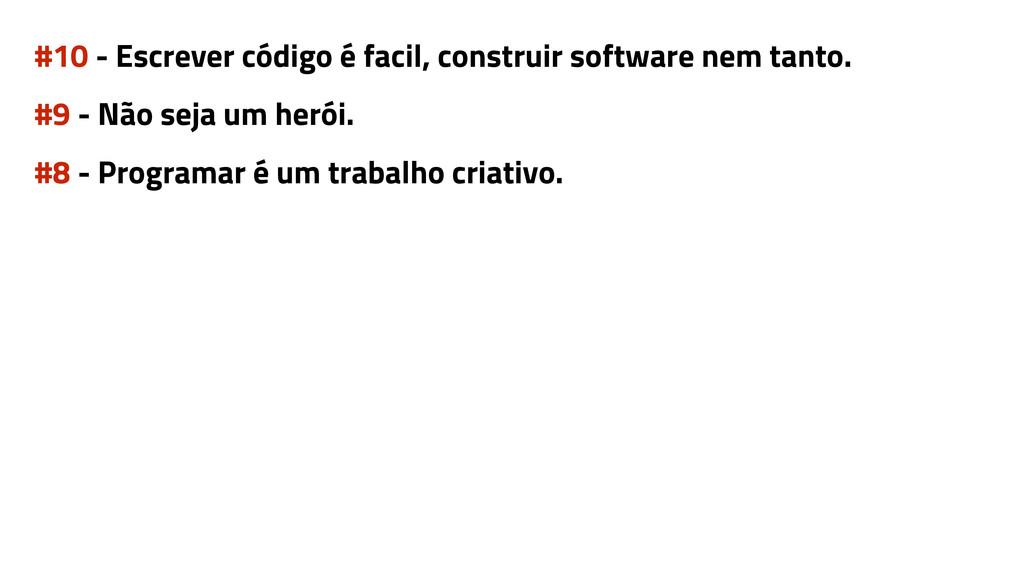 #10 - Escrever código é facil, construir softwa...