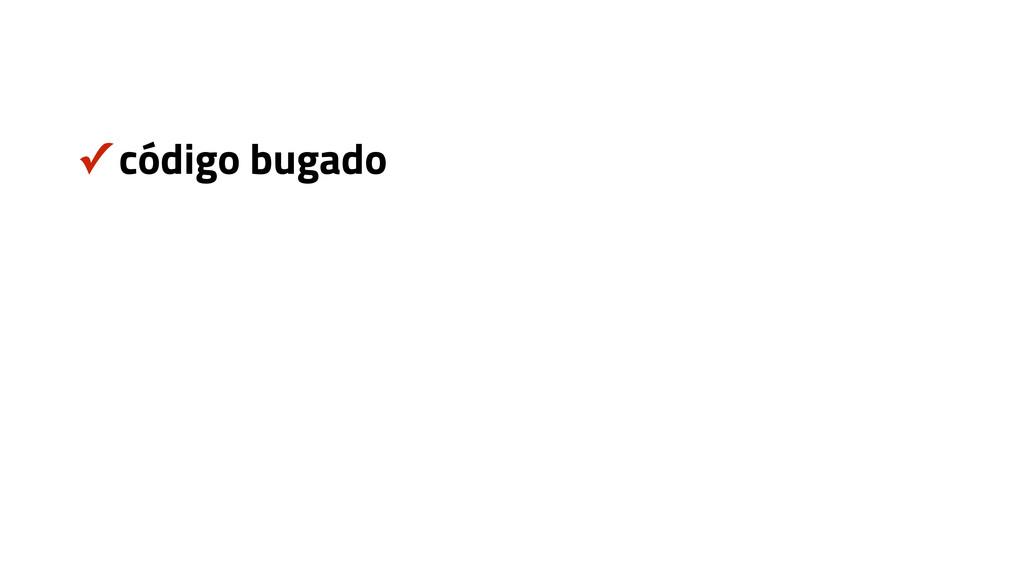 ✓ código bugado
