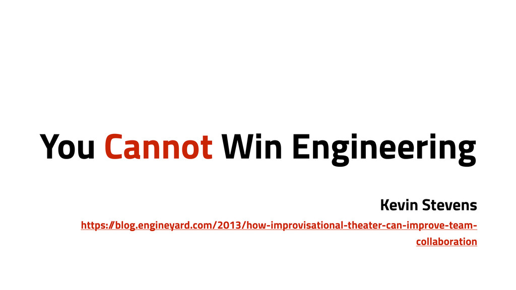 You Cannot Win Engineering Kevin Stevens https:...