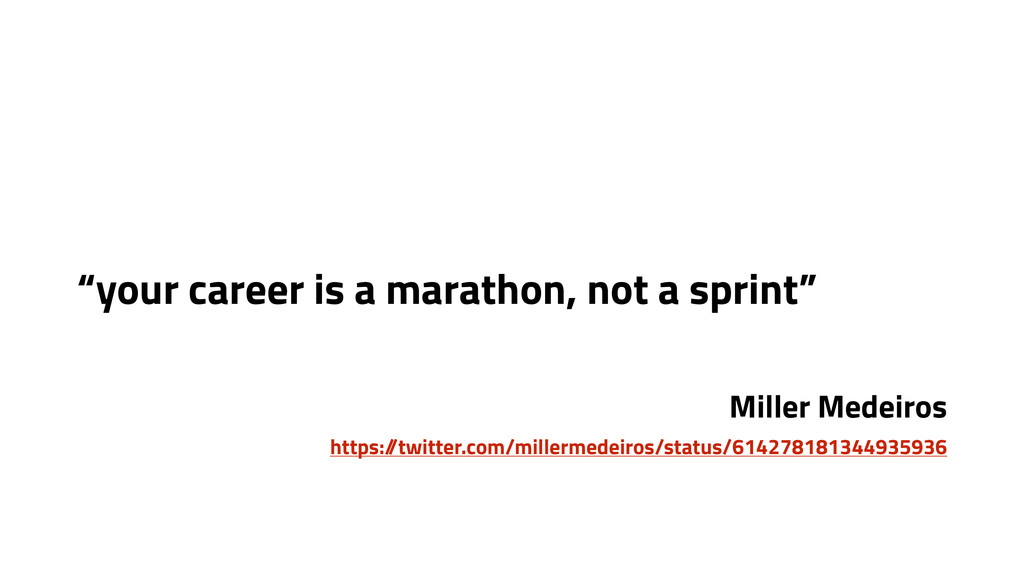 """""""your career is a marathon, not a sprint"""" Mille..."""