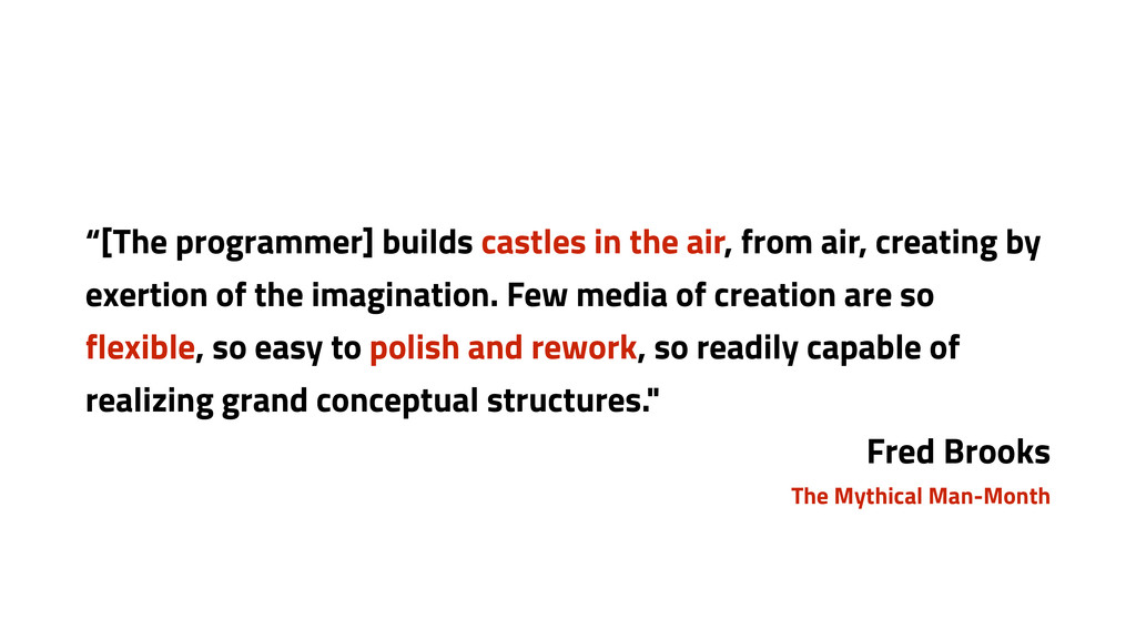 """""""[The programmer] builds castles in the air, fr..."""