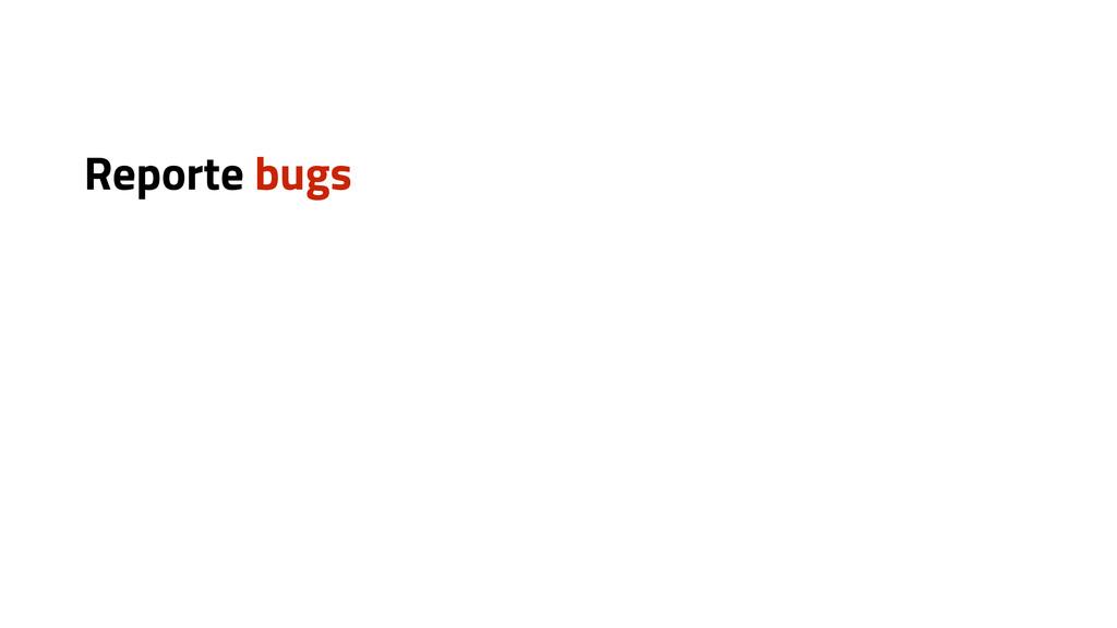 Reporte bugs