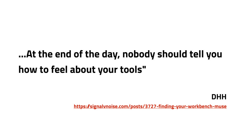 …At the end of the day, nobody should tell you ...