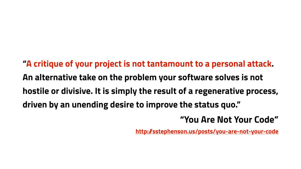 """""""A critique of your project is not tantamount t..."""