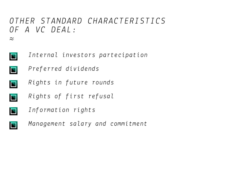 OTHER STANDARD CHARACTERISTICS OF A VC DEAL: ≈ ...