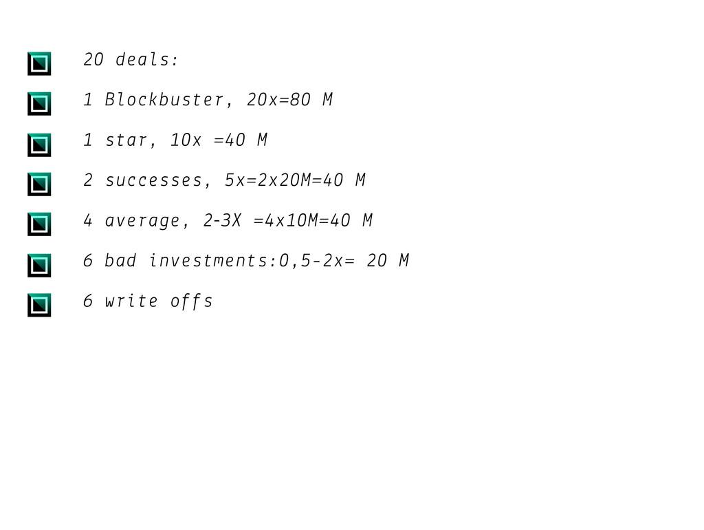 20 deals: 1 Blockbuster, 20x=80 M 1 star, 10x =...