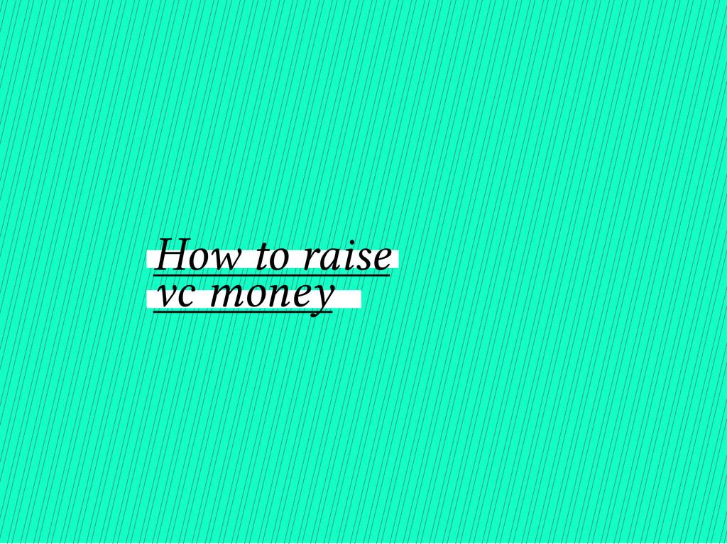 How to raise vc money