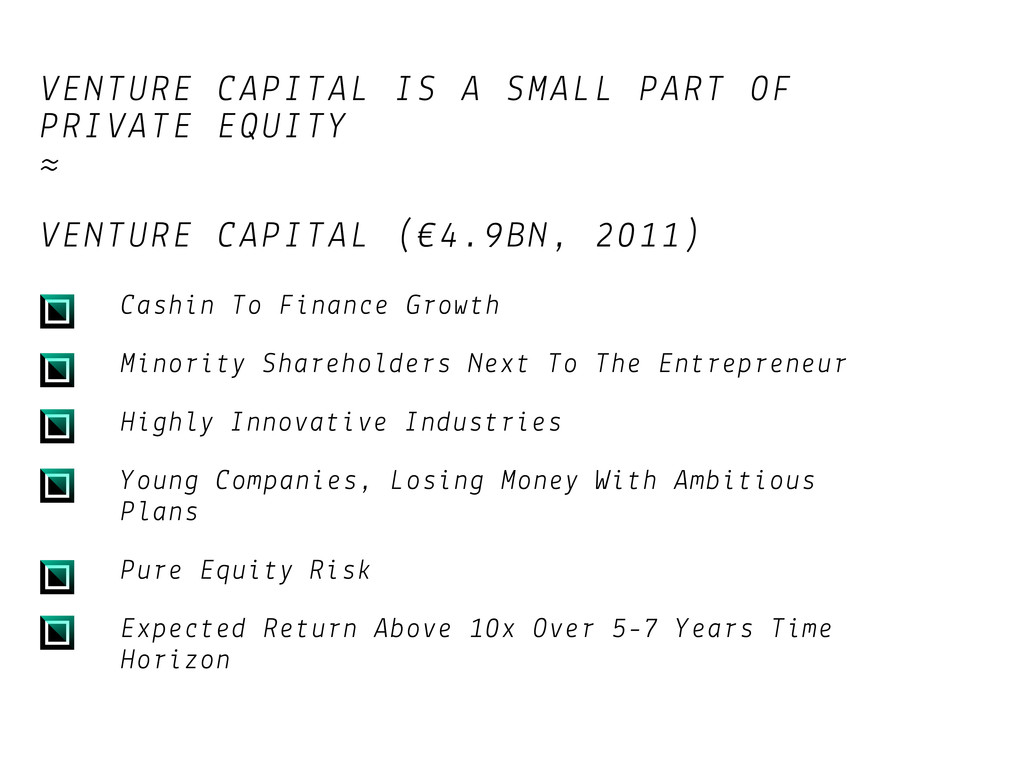 VENTURE CAPITAL IS A SMALL PART OF PRIVATE EQUI...