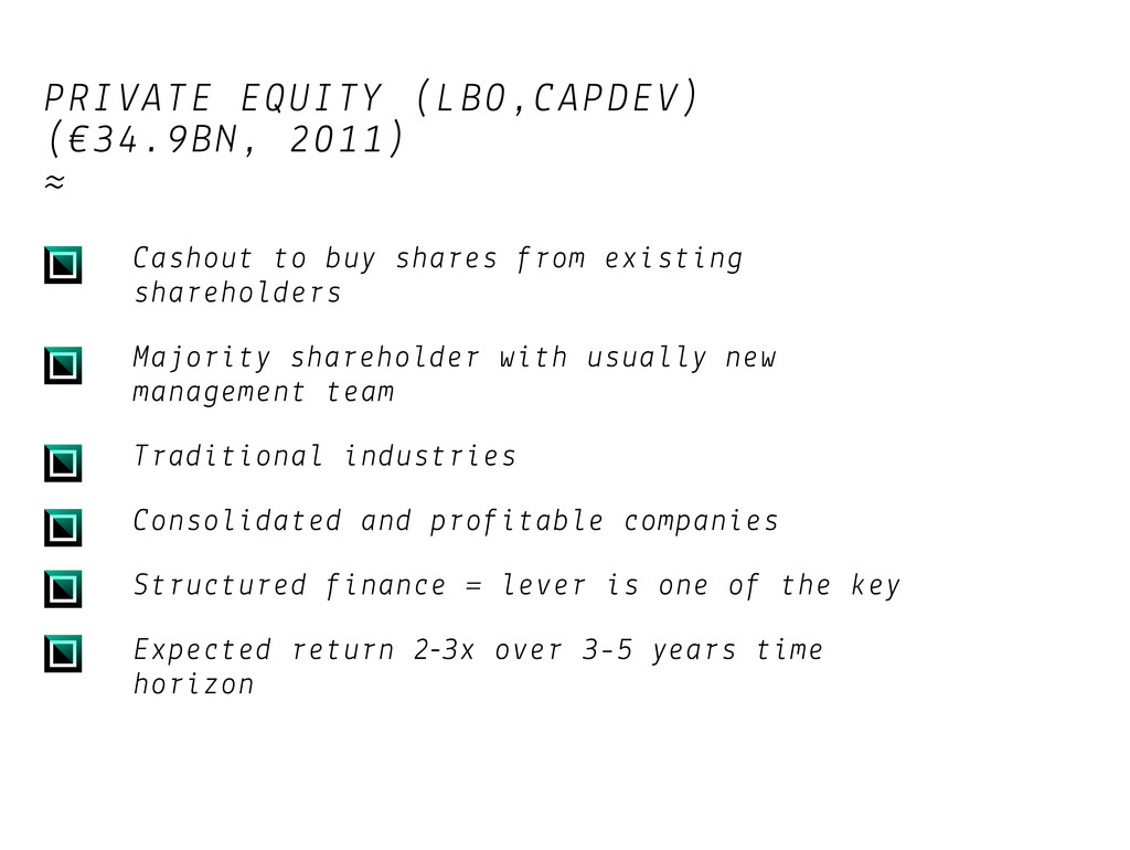 PRIVATE EQUITY (LBO,CAPDEV) (€34.9BN, 2011) ≈ C...
