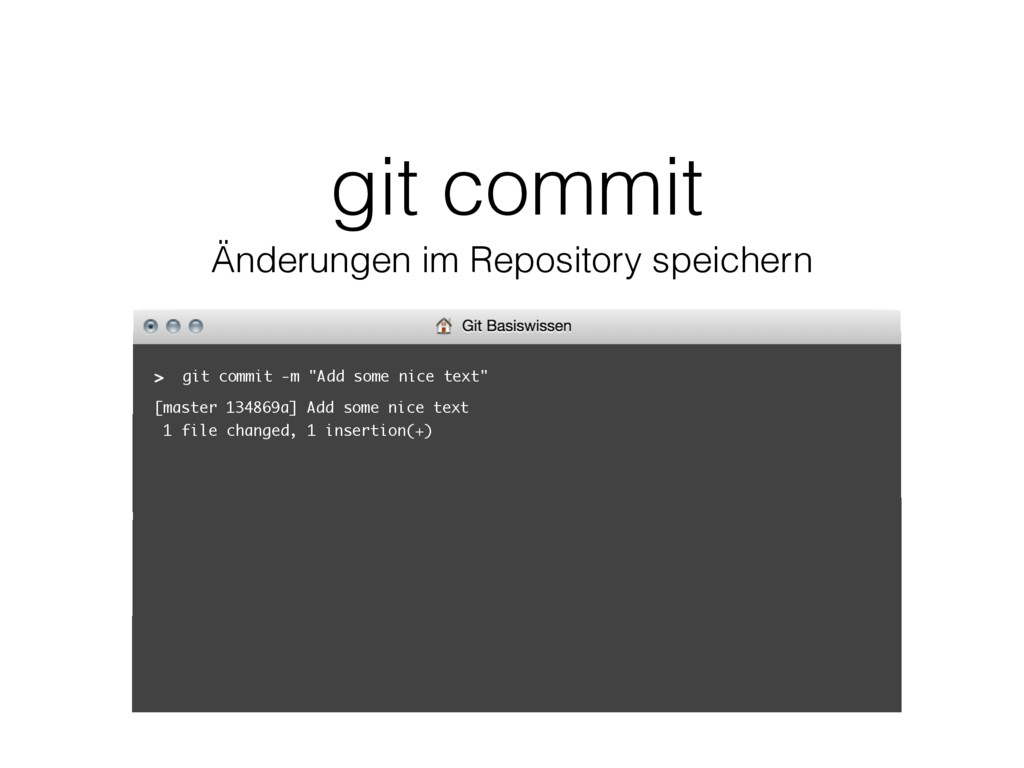 "git commit git commit -m ""Add some nice text"" [..."