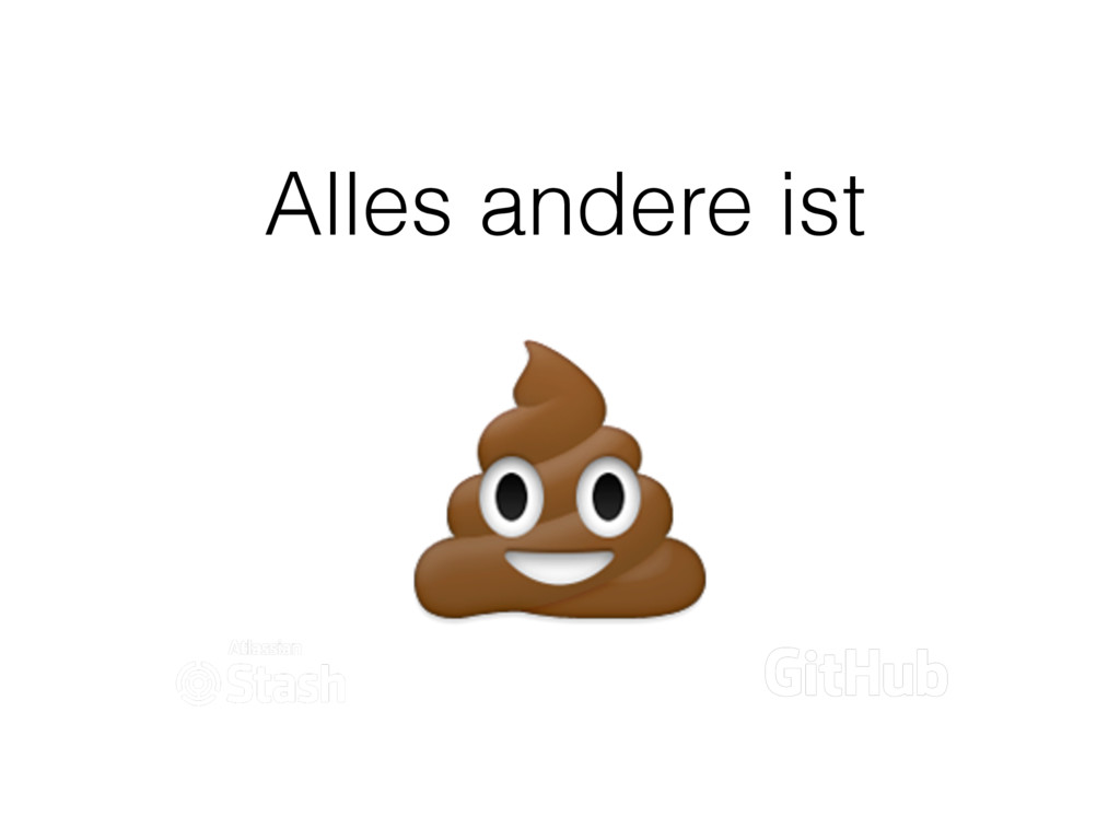 Alles andere ist