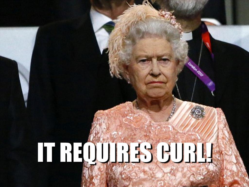 IT REQUIRES CURL!
