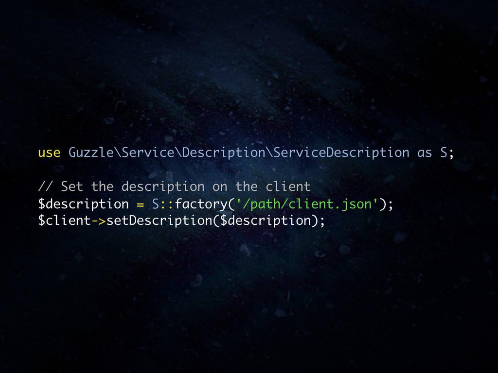 use Guzzle\Service\Description\ServiceDescripti...