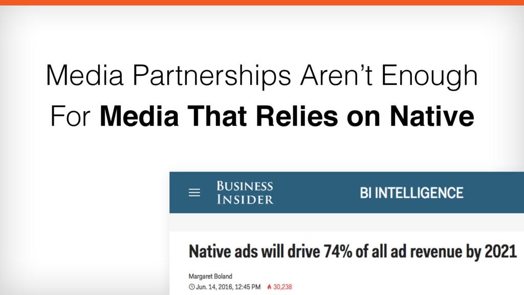 Media Partnerships Aren't Enough For Media That...