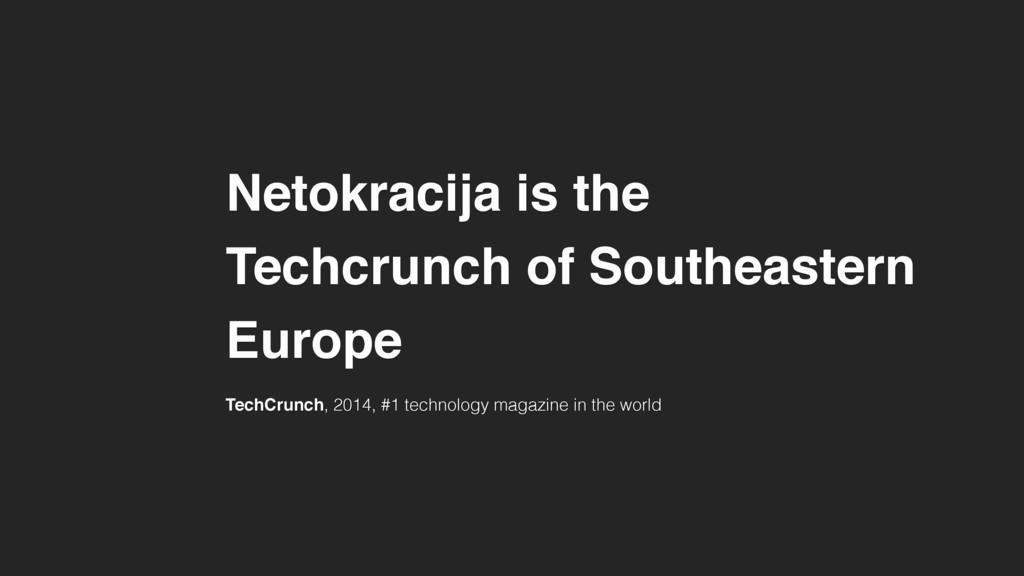 Netokracija is the Techcrunch of Southeastern E...