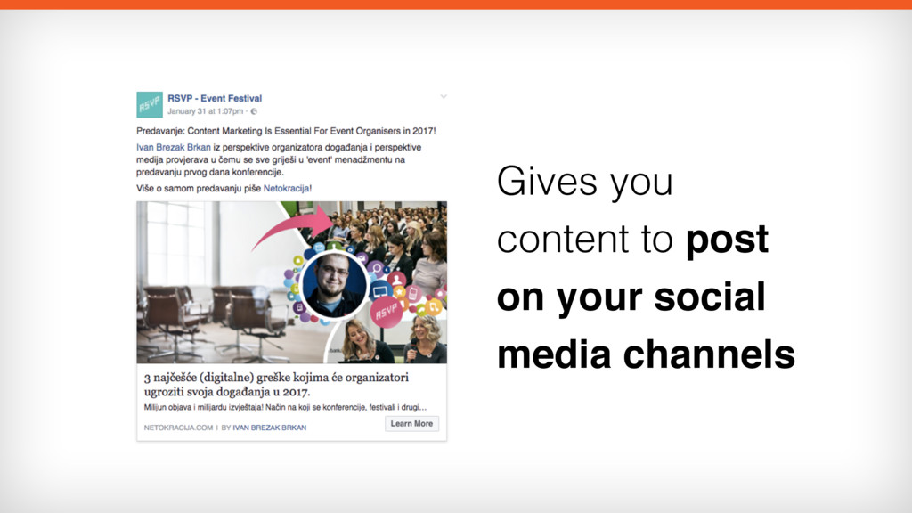 Gives you content to post on your social media ...