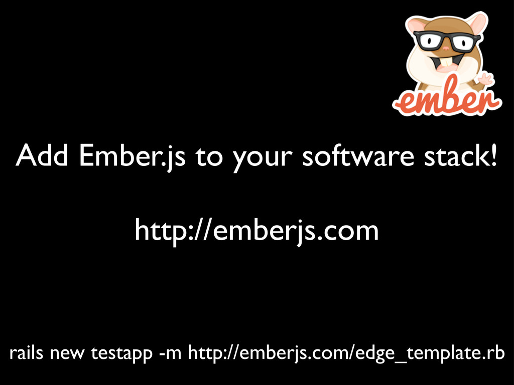 Add Ember.js to your software stack! http://emb...