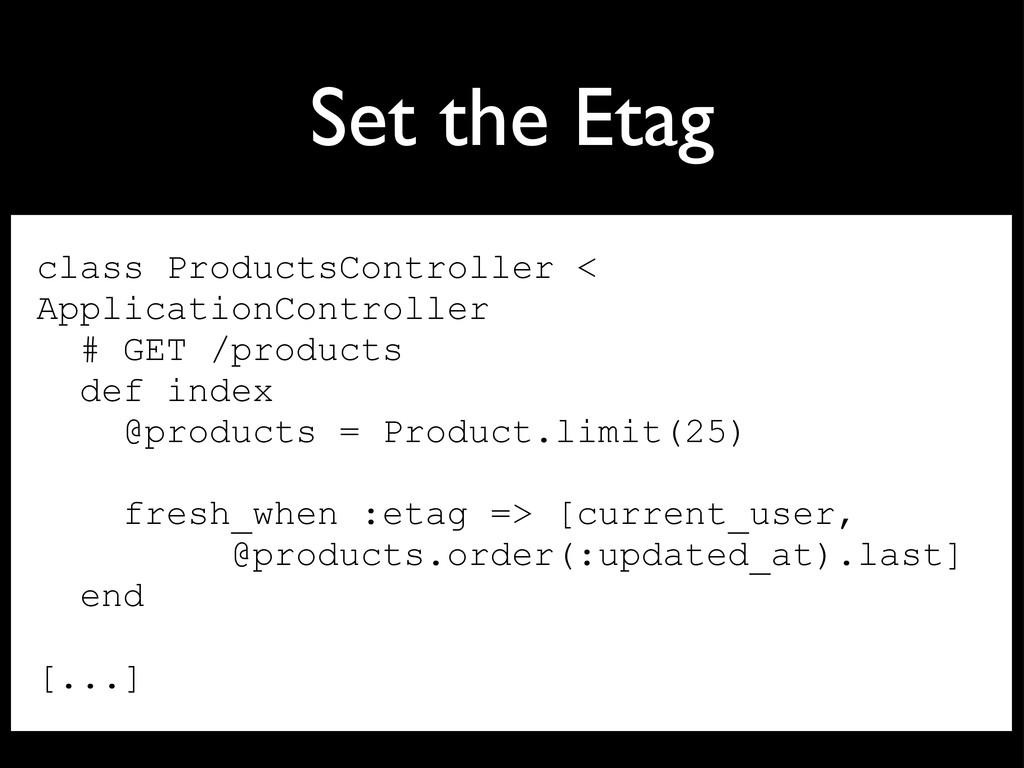 Set the Etag class ProductsController < Applica...