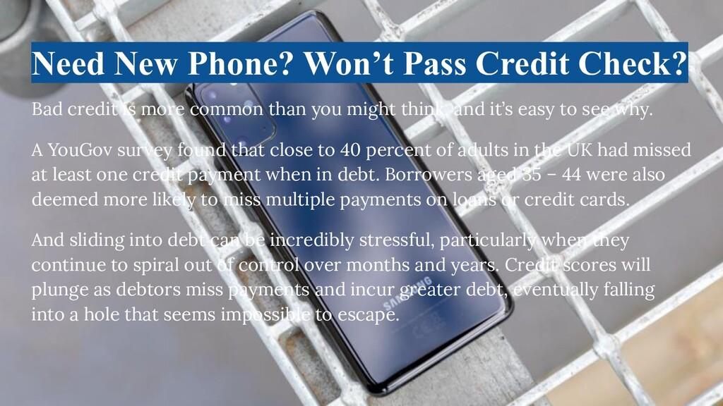 Need New Phone? Won't Pass Credit Check? Bad cr...