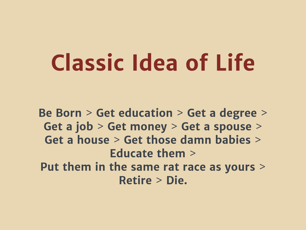 Classic Idea of Life Be Born > Get education > ...