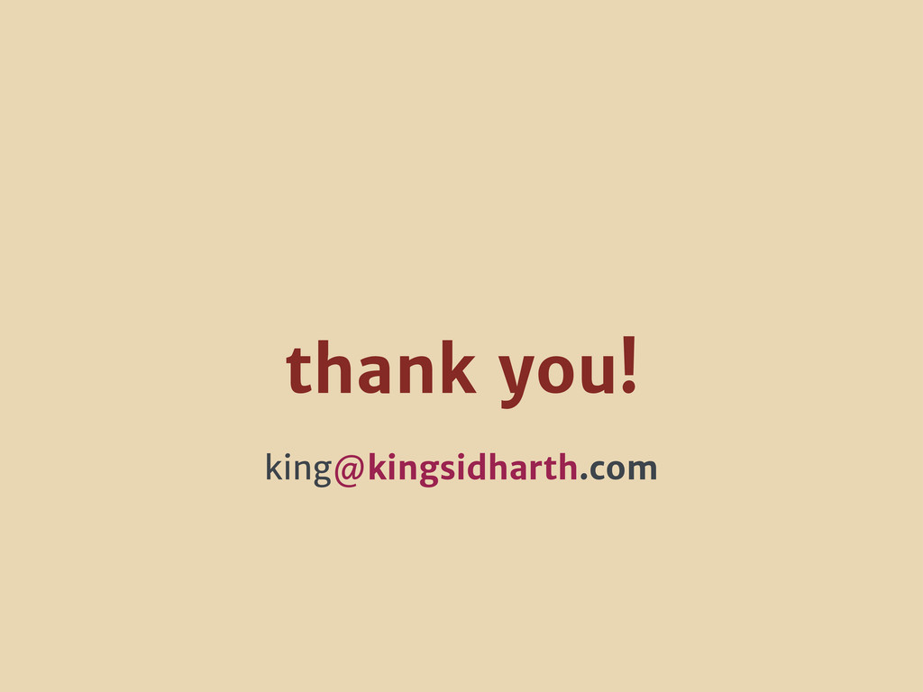 thank you! king@kingsidharth.com