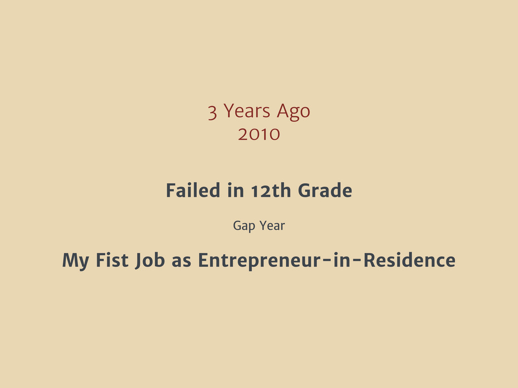 3 Years Ago 2010 Failed in 12th Grade Gap Year ...